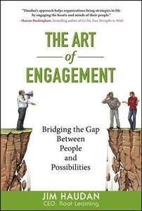 The Art of Engagement: Bridging the Gap Between People and Possibilities - Jim Haudan - cover