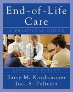 End-of-Life-Care: A Practical Guide, Second Edition - Barry M. Kinzbrunner,Joel S. Policzer - cover
