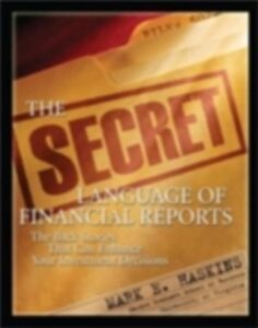 Ebook in inglese Secret Language of Financial Reports: The Back Stories That Can Enhance Your Investment Decisions Haskins, Mark