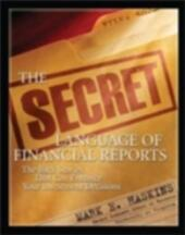 Secret Language of Financial Reports: The Back Stories That Can Enhance Your Investment Decisions