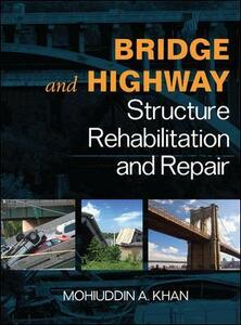 Bridge & highway structure. Rehablitation and repair - Mohiuddin A. Kahn - copertina