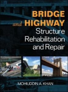 Ebook in inglese Bridge and Highway Structure Rehabilitation and Repair Khan, Mohiuddin