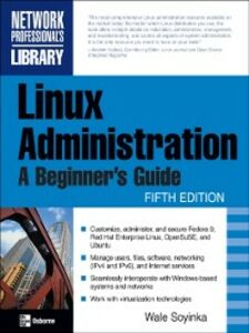 Ebook in inglese Linux Administration: A Beginner's Guide, Fifth Edition Soyinka, Wale