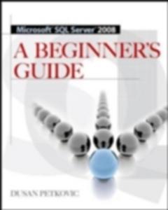 Ebook in inglese MICROSOFT SQL SERVER 2008 A BEGINNER'S GUIDE 4/E Petkovic, Dusan