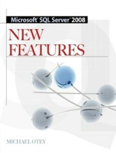 Ebook in inglese Microsoft SQL Server 2008 New Features Otey, Michael