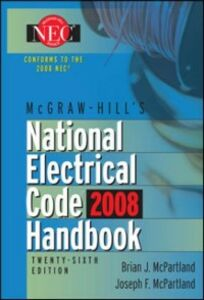 Ebook in inglese McGraw-Hill National Electrical Code 2008 Handbook, 26th Ed. Hartwell, Frederic , McPartland, Brian , McPartland, Joseph