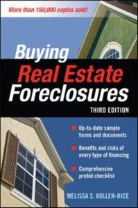 Foto Cover di BUYING REAL ESTATE FORECLOSURES 3/E, Ebook inglese di Melissa Kollen-Rice, edito da McGraw-Hill Education