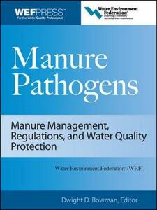 Manure Pathogens: Manure Management, Regulations, and Water Quality Protection: Manure Management, Regulation, and Water Quality Protection - Dwight D. Bowman - cover