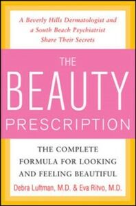 Foto Cover di Beauty Prescription: The Complete Formula for Looking and Feeling Beautiful, Ebook inglese di Debra Luftman,Eva Ritvo, edito da McGraw-Hill Education