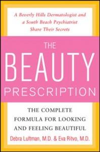 Ebook in inglese Beauty Prescription: The Complete Formula for Looking and Feeling Beautiful Luftman, Debra , Ritvo, Eva