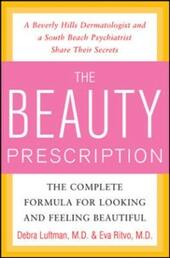 Beauty Prescription: The Complete Formula for Looking and Feeling Beautiful
