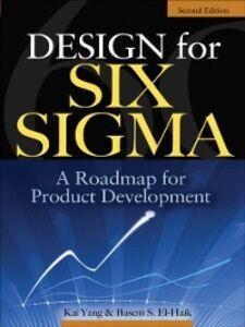 Ebook in inglese Design for Six Sigma EI-Haik, Basem , Yang, Kai