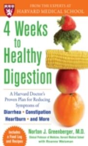 Ebook in inglese 4 Weeks to Healthy Digestion: A Harvard Doctor s Proven Plan for Reducing Symptoms of Diarrhea,Constipation, Heartburn, and More Greenberger, Norton , Weisman, Roanne