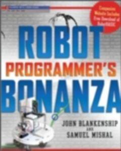 Ebook in inglese Robot Programmer's Bonanza Blankenship, John , Mishal, Samuel