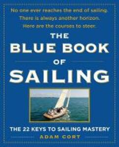 The Blue Book of Sailing: The 22 Keys to Sailing Mastery - Adam Cort - cover