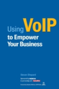 Ebook in inglese USING VOIP TO EMPOWER YOUR BUSINESS (NOKIA EDITION) Shepard, Steven