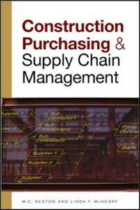Ebook in inglese CONSTRUCTION PURCHASING & SUPPLY CHAIN MANAGEMENT Benton, W. C. , McHenry, Linda