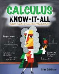 Calculus Know-It-ALL: Beginner to Advanced, and Everything in Between - Stan Gibilisco - cover