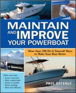 Foto Cover di Maintain and Improve Your Powerboat, Ebook inglese di Paul Esterle, edito da McGraw-Hill Education