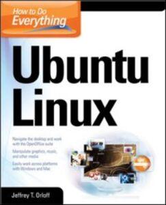 Ebook in inglese How to Do Everything: Ubuntu Orloff, Jeffrey