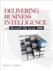 Foto Cover di Delivering Business Intelligence with Microsoft SQL Server 2008, Ebook inglese di Brian Larson, edito da McGraw-Hill Education