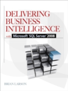 Ebook in inglese Delivering Business Intelligence with Microsoft SQL Server 2008 Larson, Brian