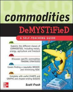 Commodities Demystified - Scott Frush - cover