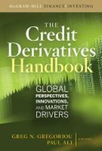 Credit Derivatives Handbook: Global Perspectives, Innovations, and Market Drivers - Greg N. Gregoriou - cover