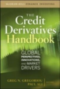 Ebook in inglese Credit Derivatives Handbook: Global Perspectives, Innovations, and Market Drivers Ali, Paul U. , Gregoriou, Greg N.