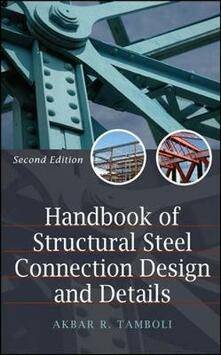 Handbook of structural steel connection design and details - Akbar R. Tamboli - copertina