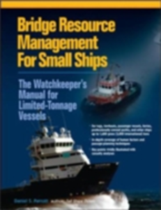 Ebook in inglese Bridge Resource Management for Small Ships: The Watchkeeper's Manual for Limited-Tonnage Vessels Parrott, Daniel