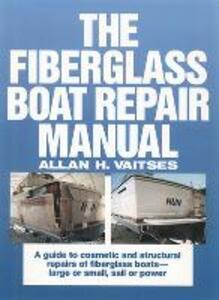 The Fiberglass Boat Repair Manual - Allan H. Vaitses - cover