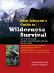 Ebook in inglese RICH JOHNSON'S GUIDE TO WILDERNESS SURVIVAL Johnson, Rich