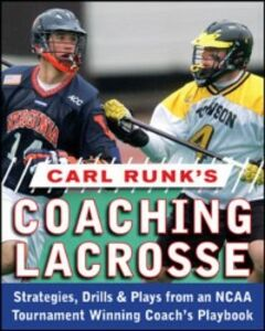 Ebook in inglese Carl Runk's Coaching Lacrosse: Strategies, Drills, & Plays from an NCAA Tournament Winning Coach's Playbook Runk, Carl