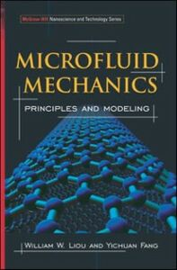 Ebook in inglese Microfluid Mechanics Fang, Yichuan , Liou, William