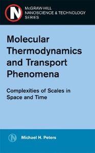 Foto Cover di Molecular Thermodynamics and Transport Phenomena, Ebook inglese di Michael Peters, edito da McGraw-Hill Education