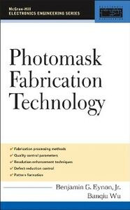 Ebook in inglese Photomask Fabrication Technology Eynon, Benjamin , Wu, Banqiu