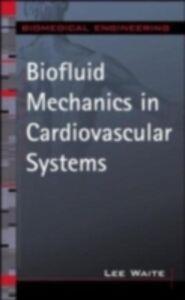 Ebook in inglese Biofluid Mechanics in Cardiovascular Systems Waite, Lee