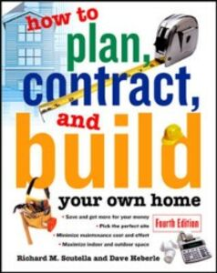 Ebook in inglese How to Plan, Contract and Build Your Own Home Scutella, Richard
