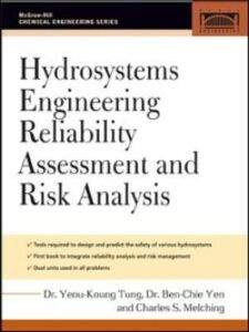 Ebook in inglese Hydrosystems Engineering Reliability Assessment and Risk Analysis Melching, C. , Tung, Yeou-Koung , Yen, Ben-Chie
