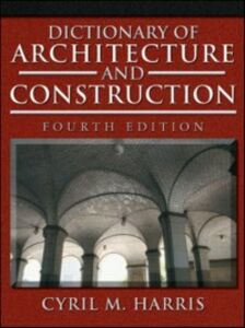 Ebook in inglese Dictionary of Architecture and Construction Harris, Cyril