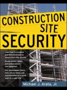 Foto Cover di Construction Site Security, Ebook inglese di Michael Arata, edito da McGraw-Hill Education