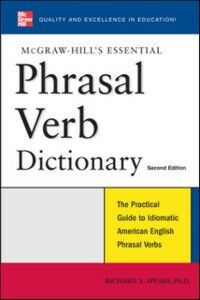 Ebook in inglese McGraw-Hill's Essential Phrasal Verbs Dictionary Spears, Richard