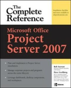 Ebook in inglese Microsoft Office Project Server 2007: The Complete Reference Gochberg, Dave , Stewart, Rob