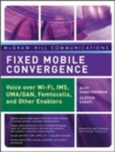 Ebook in inglese Fixed Mobile Convergence Casati, Alessio , Shneyderman, Alex
