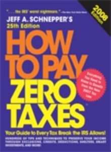 Ebook in inglese How to Pay Zero Taxes, 2008 Schnepper, Jeff A.