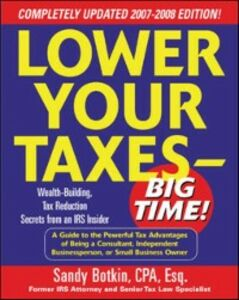 Ebook in inglese Lower Your Taxes - Big Time! 2007-2008 Edition Botkin, Sandy