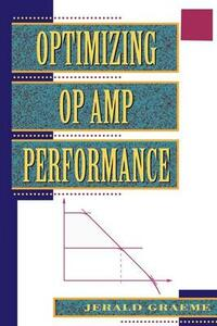 Optimizing Op Amp Performance - Jerald G Graeme - cover