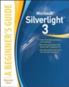 Ebook in inglese Microsoft Silverlight 3: A Beginner's Guide Horn, Shannon