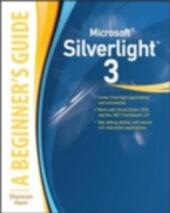 Microsoft Silverlight 3: A Beginner's Guide